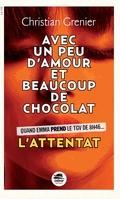 Avec un peu d'amour et beaucoup de chocolat - l'attentat