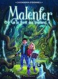 Malenfer, Tome 1 : La Forêt des ténèbres