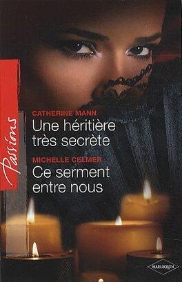Couverture du livre : Une héritière très secrète ; Ce serment entre nous