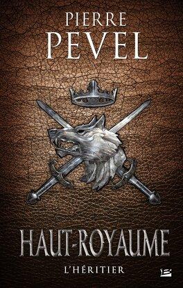 Couverture du livre : Haut-Royaume, Tome 2 : L'Héritier