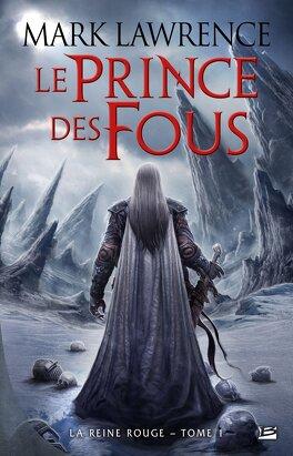Couverture du livre : La Reine Rouge, Tome 1 : Le Prince des Fous