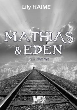 Couverture du livre : Mathias & Eden, Tome 2 : Avec toi