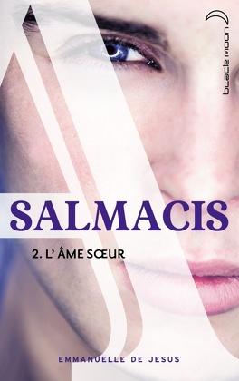Couverture du livre : Salmacis, Tome 2 : L'Âme sœur