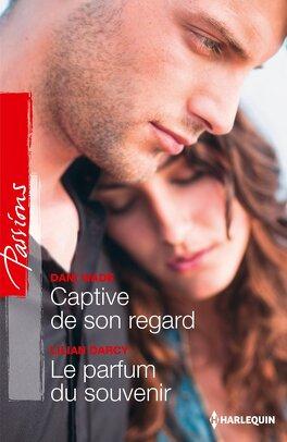 Couverture du livre : Captive de son regard / Le parfum du souvenir