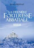La dernière forteresse abbatiale