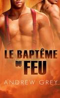 Par le feu, Tome 1 : Le Baptême du feu