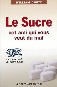 Couverture du livre : Le sucre, cet ami qui vous veut du mal
