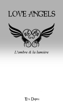 Couverture du livre : Love Angels, tome 1 : Ombre et lumière