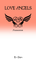 Love Angels, tome 3 : Possession