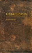 Les Nénuphars ou les mémoires d'une décadente