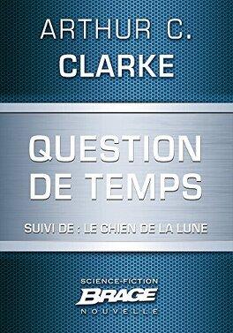 Couverture du livre : Question de temps Suivi de Le Chien de la Lune