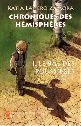 Couverture du livre : Chroniques des hémisphères, tome 1 : Le Bal des poussières