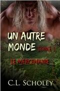 Un Autre Monde, tome 1 : Le Mercenaire