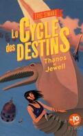 Le Cycle des Destins, tome 2 : Thanos et Jewell