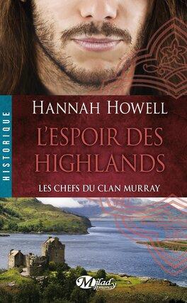 Couverture du livre : Les Chefs du clan Murray, Tome 3 : L'Espoir des Highlands