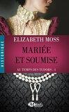 Au temps des Tudors, Tome 1 : Mariée et soumise