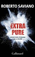 Extra Pure : Voyage Dans L'economie De La Cocaine
