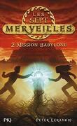 Les Sept Merveilles, Tome 2 : Mission Babylone