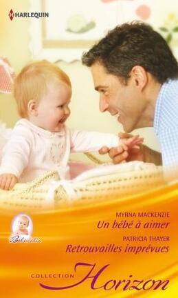 Couverture du livre : Un bébé à aimer / Retrouvailles imprévues
