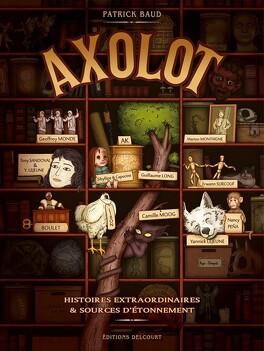 Couverture du livre : Axolot, Tome 1