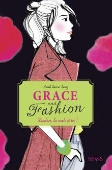 Couverture du livre : Grace and Fashion, Tome 2 : Londres, la mode… et toi !