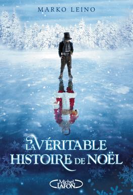 Couverture du livre : La Véritable Histoire de Noël
