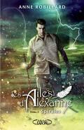 Les Ailes d'Alexanne, Tome 5 : Spirales