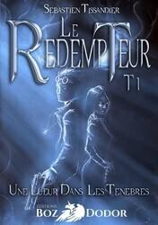 Couverture du livre : Le Rédempteur, tome 01 : Une lueur dans les ténèbres