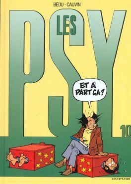 Couverture du livre : Les Psy, Tome 10 : Et à part ça ?