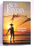 Sud lointain, Tome 1 : Le Courrier de Saïgon