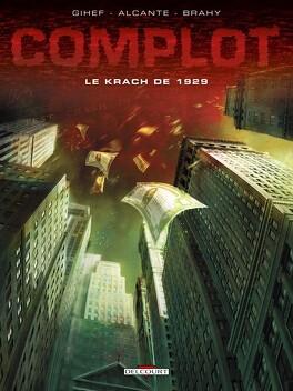 Couverture du livre : Complot, tome 1 : Le krach de 1929