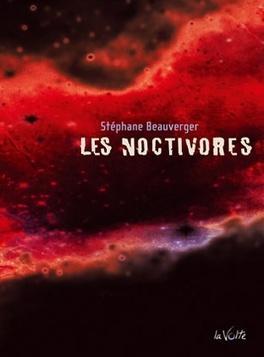 Couverture du livre : La trilogie Chromozone, tome 2 : Les noctivores