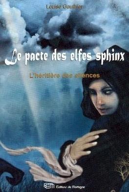 Couverture du livre : Le pacte des elfes-sphinx, Tome 2 : l'héritière des silences