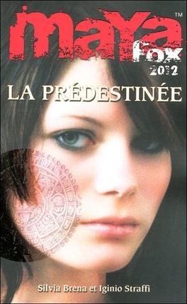 Couverture du livre : Maya Fox 2012, Tome 1 : La Prédestinée