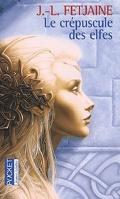 La Trilogie des Elfes, Tome 1 : Le crépuscule des elfes