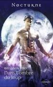 La Légende des Loups, Tome 3 : Dans l'Ombre du Loup