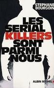Les Serial-Killers Sont Parmi Nous