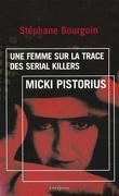 Micki Pistorius - Une Femme Sur La Trace Des Serial Killers