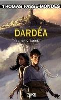 Thomas Passe-Mondes, Tome 1 : Dardéa