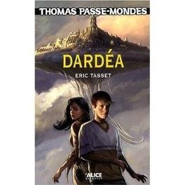 Couverture du livre : Thomas Passe-Mondes, Tome 1 : Dardéa