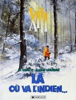 Xiii Tome 2 La Ou Va L Indien Livre De William Vance