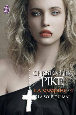Couverture du livre : La Vampire, Tome 5 : La Soif du Mal