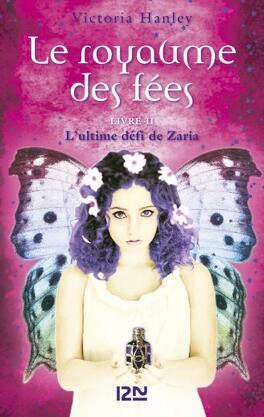 Couverture du livre : Le royaume des fées, Tome 2 : L'ultime défi de Zaria