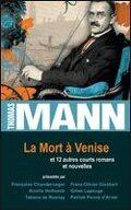 La Mort à Venise et 12 autres courts romans et nouvelles
