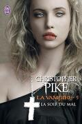 La Vampire, Tome 5 : La Soif du Mal