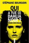 couverture Qui a tué le Dahlia Noir ?