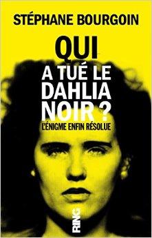 Couverture du livre : Qui a tué le Dahlia Noir ?