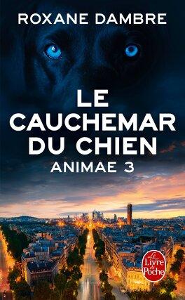 Couverture du livre : Animae, Tome 3 : Le Cauchemar du chien