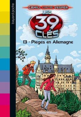 Couverture du livre : Les 39 Clés, Tome 13 : Piégés en Allemagne