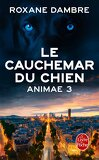 Animae, Tome 3 : Le Cauchemar du chien